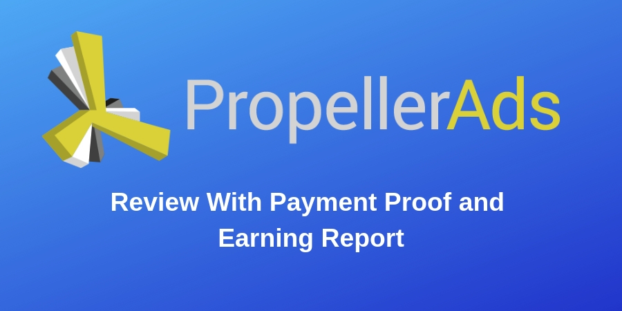 Propellerads Review With Payment Proof and Earning Report