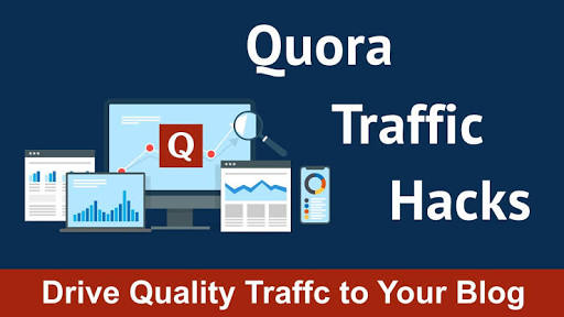 Quora Traffic Hacks: How to Get Traffic from Quora